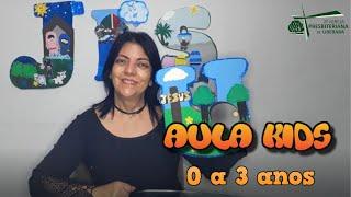 PLANO DA SALVAÇÃO - AULA KIDS - 0 a 3 anos 17/10/21