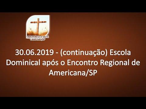 30.06.2019 - (continuação) Escola Dominical após o Encontro Regional de Americana/SP