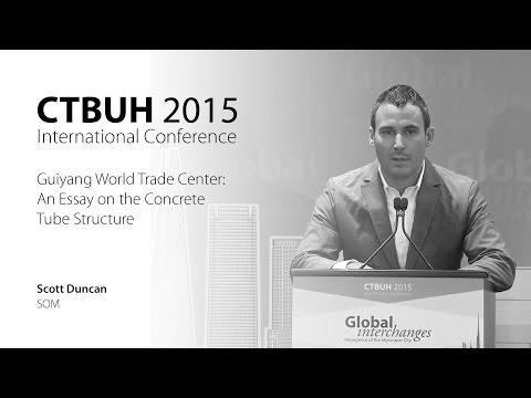 "CTBUH 2015 New York Conference - Scott Duncan, ""Guiyang World Trade Center"""