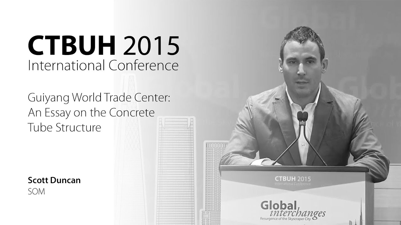 ctbuh 2015 new york conference scott duncan guiyang world ctbuh 2015 new york conference scott duncan guiyang world trade center