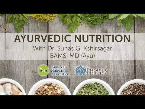 Ayurvedic Nutrition with Dr. Suhas