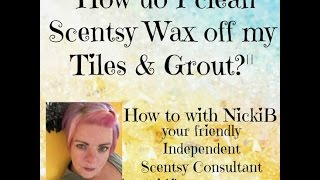 how to clean wax off your tiles and grout