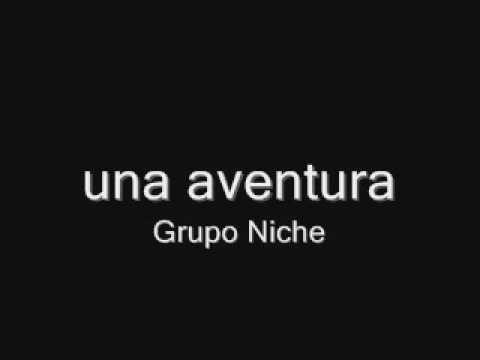 una aventura - grupo niche