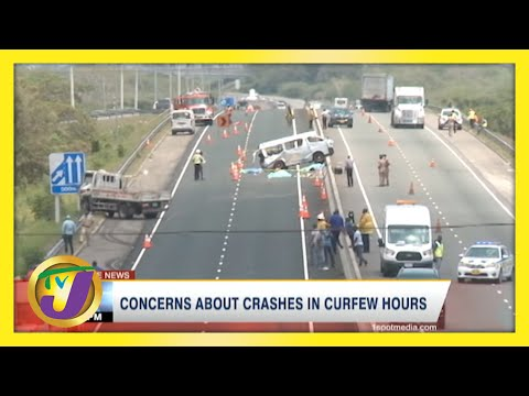 Concerns About Crashes in Jamaica During Curfew Hours   TVJ News