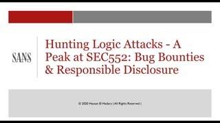 Hunting Logic Attacks - A Peak At SEC552: Bug Bounties & Responsible Disclosure, vol 2