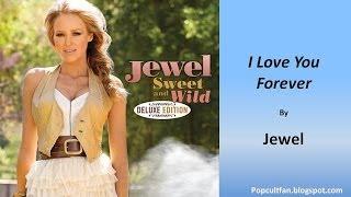 Download lagu Jewel - I Love You Forever (Lyrics)