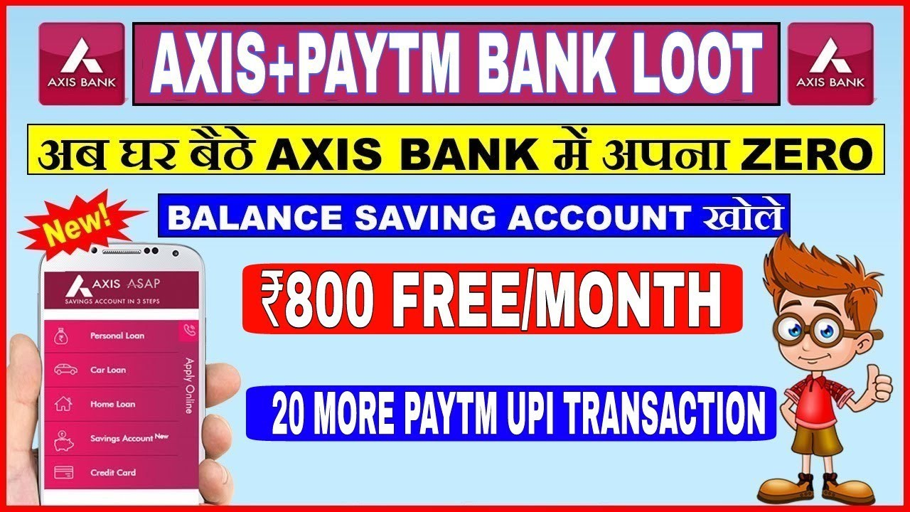 Earn Rs 800 Every Month Open Axis Zero Balance Saving Bank Account