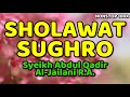 sholawat sughro - syekh abdul qodir jaelani