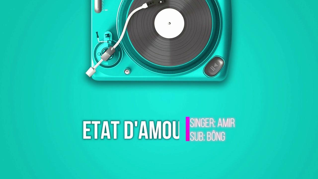 [Vietsub + Lyrics] État d'amour - AMIR || Học tiếng Pháp qua bài hát