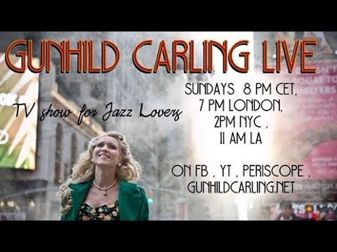 Gunhild Carling Live-- TV show for JAZZ Lovers -  playing requests