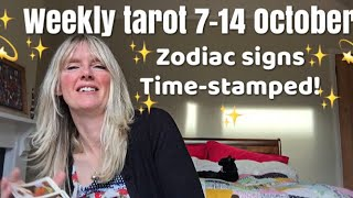 Weekly tarot reading  7-14  October 2017 *Time-Stamped Each Zodiac Sign!*