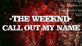 The Weeknd - Call Out My Name (Karaoke Version)♫