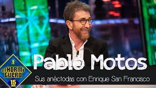 Las hilarantes anécdotas de Pablo Motos con Enrique San Francisco - El Hormiguero