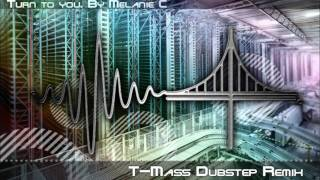 Turn To You - (Dubstep by T-Mass)