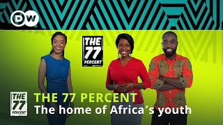 The 77 PERCENT:  The home of Africa's youth!