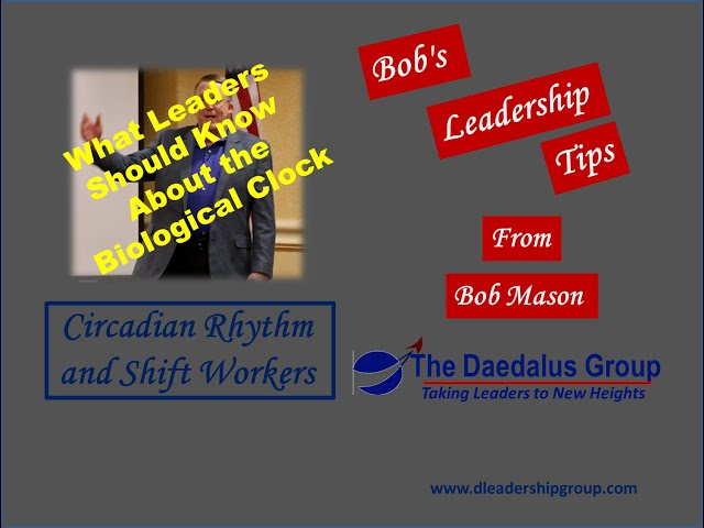 What Leaders Should Know About the Biological Clock - Circadian Rhythm and Shift Workers