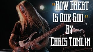 "How To Play ""How Great Is Our God"" By Chris Tomlin - Easy Guitar Lesson"