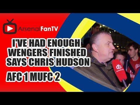 I've Had Enough / Wengers Finished says Chris Hudson - Arsenal 1 Man Utd 2