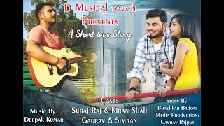 Gambar cover D MUSICAL TOUCH PRESENTS A SHORT LOVE STORY