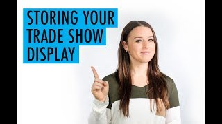 Storing your Trade Show Exhibit