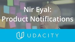Nir Eyal on Good Product Notifications | UX/UI Design | Product Design | Udacity