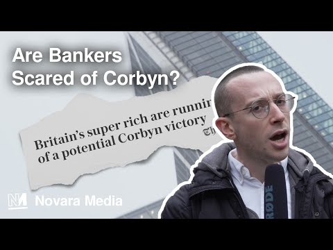 Are Bankers Scared Of Corbyn? We Asked Them.
