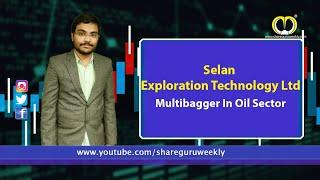 Selan Exploration Technology Ltd   Multibagger in Oil Sector   Investing   Finance  ShareGuru Weekly