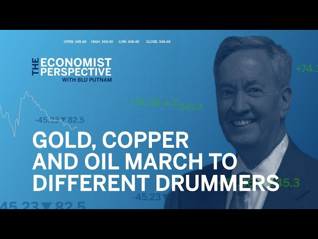Economist Perspective: Gold, Copper and Oil March to Different Drummers