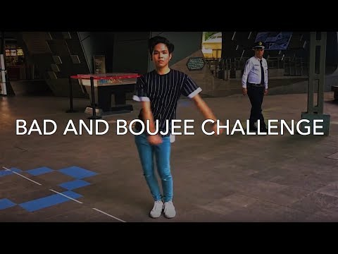 BAD AND BOUJEE CHALLENGE