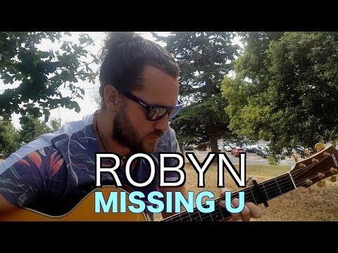 Robyn - MISSING U (Liam Holmes Cover)
