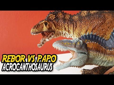Papo® vs Rebor® | Acrocanthosaurus 2017