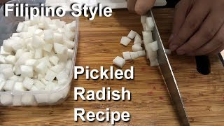 How to Make Pickled Radish (Filipino Style)