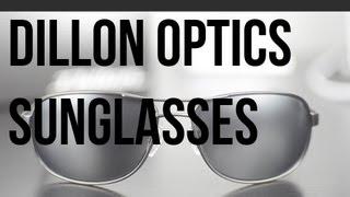 Review: Dillon Optics Sunglasses