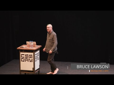 Bruce Lawson | CSS-in-JS: FTW || WTF? | CSS Day 2018