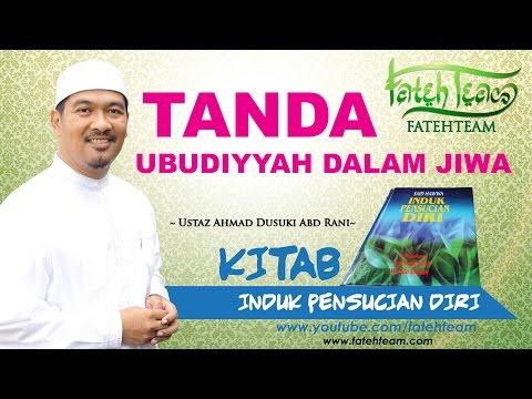 Ustaz Ahmad Dusuki Abd Rani - TANDA UBUDIYYAH DALAM JIWA