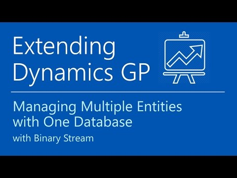 Microsoft Dynamics GP - Managing Multiple Entities from One Database with Binary Stream