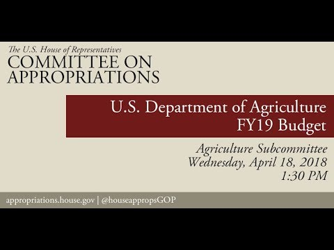 Hearing: FY 2019 Budget - United States Department of Agriculture (EventID=108156)