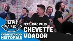 COMENTANDO HISTÓRIAS #51 - CHEVETTE VOADOR Feat. João Válio