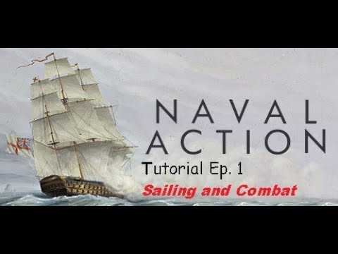 Naval Action Beginners Tutorial #1 Sailing and Combat 2017
