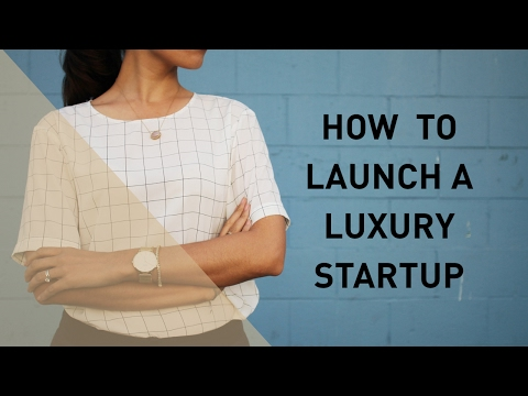 How to Launch a Luxury Startup