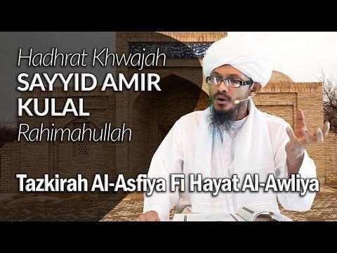 Hadhrat Khwajah Sayyid Amir Kulal Rahimahullah - Syaikh Jalaluddin