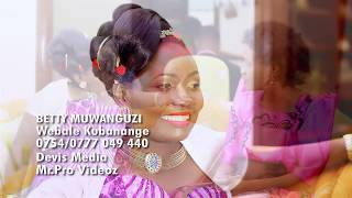 Betty Muwanguzi - Webale Kubanange - music Video