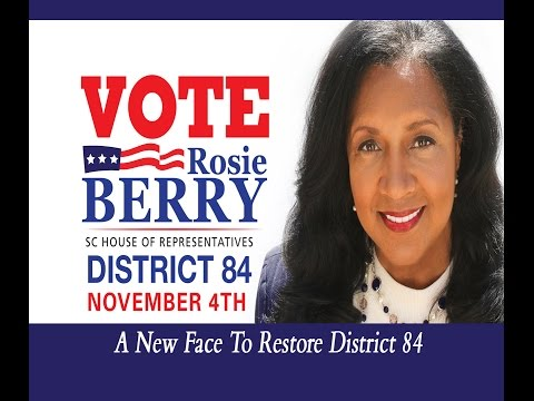 Why Rosie Berry? Candidate South Carolina- House Of Representatives District 84?
