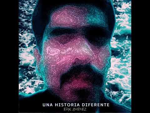 Erik Jiménez- Una Historia Diferente (Audio Oficial)