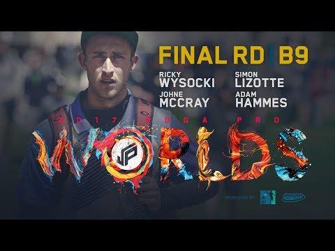 2017 PDGA Pro Worlds | Final 9 | Wysocki, Lizotte, McCray, Hammes
