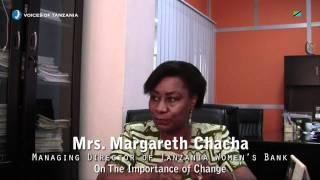 Voices of tanzania -mrs. margareth chacha - managing director of tanzania women´s bank