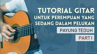 Download Lagu Untuk Perempuan Yang Sedang Dalam Pelukan - Payung Teduh Gitar Tutorial (Part I) Lengkap dan Mudah mp3