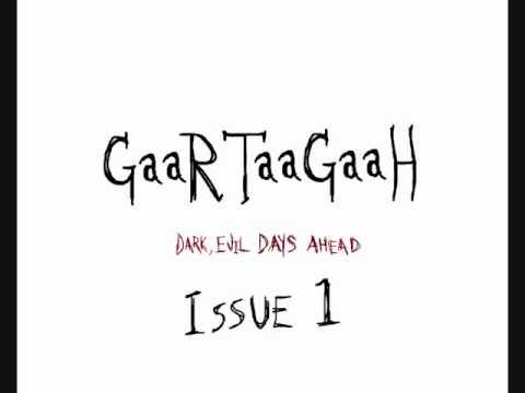 GaaRTaaGaaH: Dark, Evil Days Ahead | Loco-l News