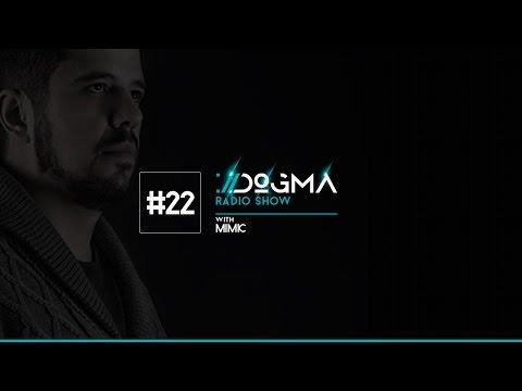 DOGMA Radio Show 022 presents Mimic