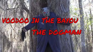 FINDING VOODOO IN THE BAYOU, AND SIGNS OF THE DOGMAN. YEA, IT REALLY HAPPENED!